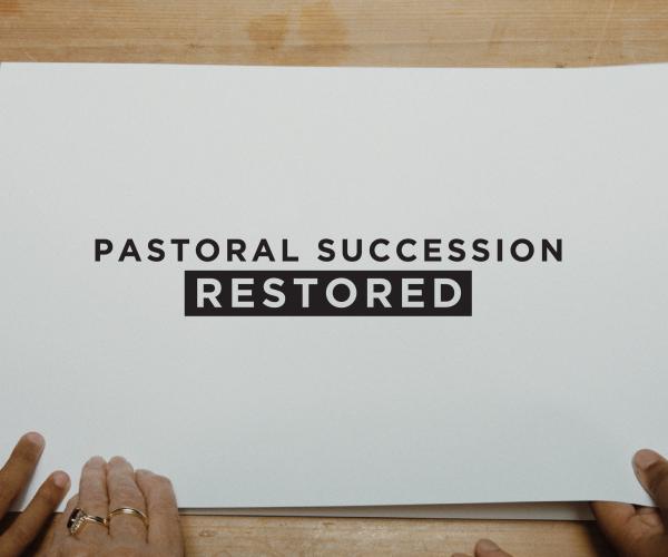 Pastoral Succession Restored