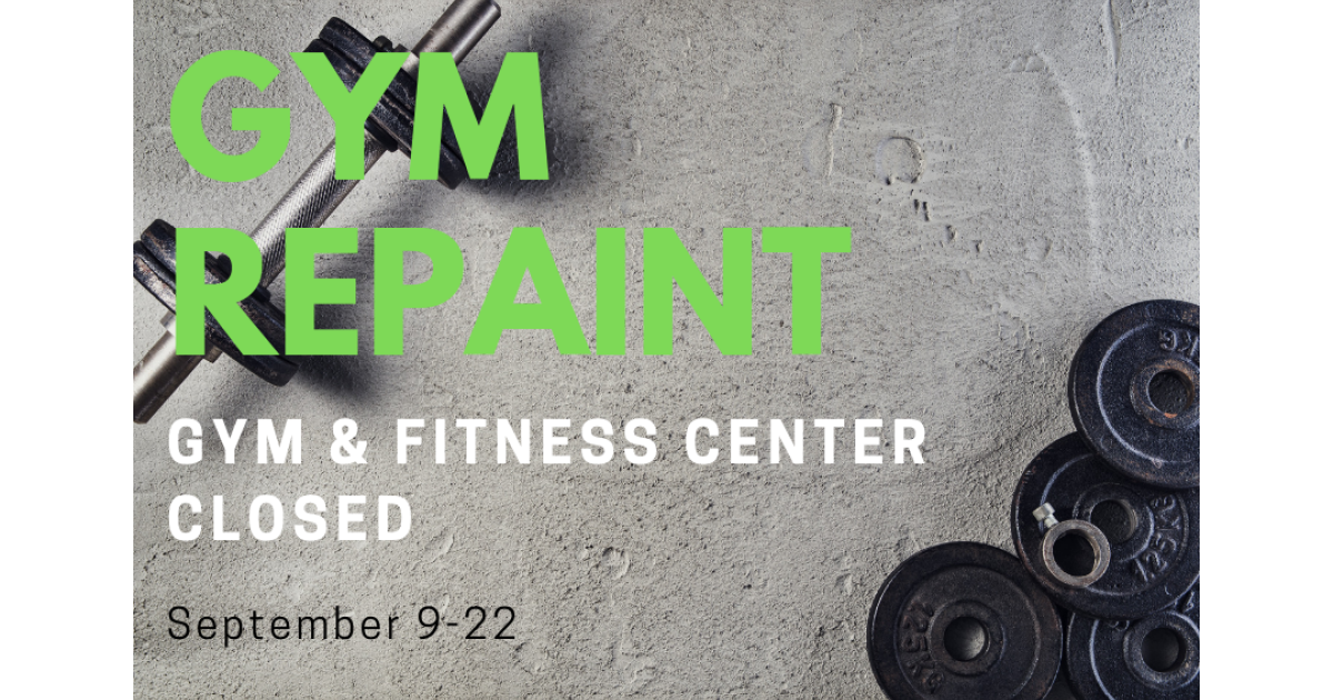 The Gym and Fitness Center will not be accessible from September 9-22 due to the gym being repainted. Group fitness classes will take place in A100, and the schedule will be posted on our website. We can't wait for you to see it!