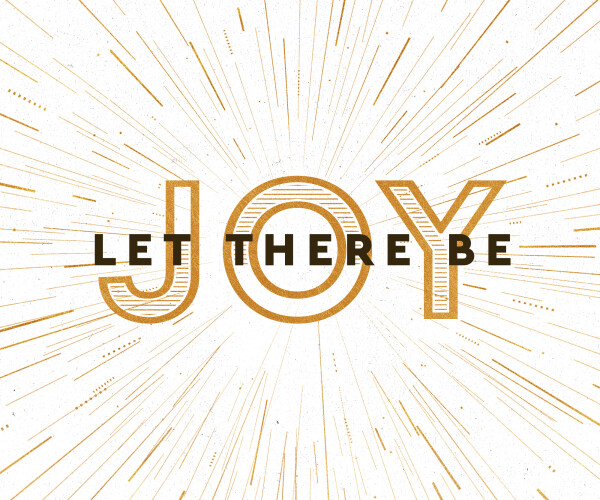 Let There Be Joy