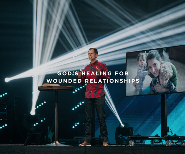 God's Healing for Wounded Relationships