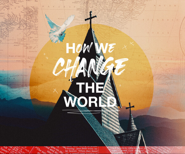 How We Change the World