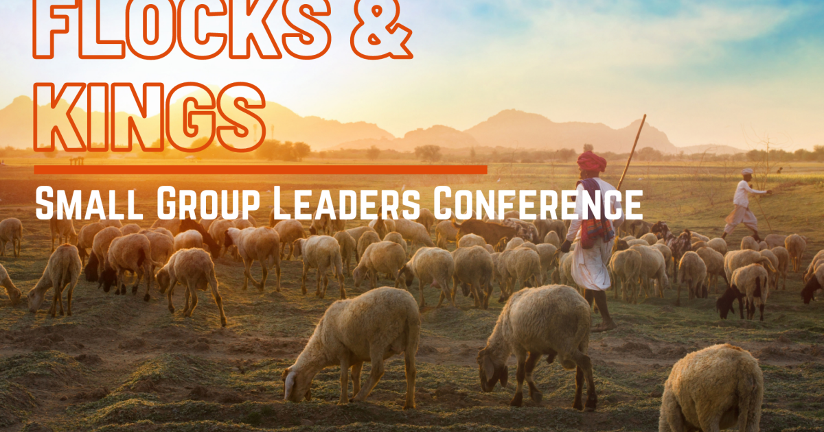 Shepherds, Flocks & Kings: Mini-conference style training open to all Adult Small Group Leaders. Please join us for this ½ day event where we will unpack what it means for small group leaders to have a shepherd mentality as we lead...